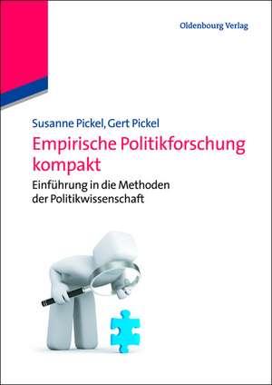 Empirische Politikforschung: Einführung in die Methoden der Politikwissenschaft de Susanne Pickel