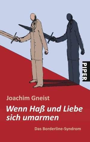 Wenn Haß und Liebe sich umarmen de Joachim Gneist