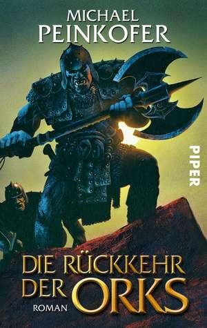 Die Rückkehr der Orks de Michael Peinkofer