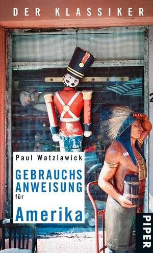 Gebrauchsanweisung für Amerika de Paul Watzlawick