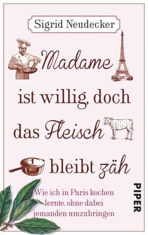 Madame ist willig, doch das Fleisch bleibt zäh de Sigrid Neudecker