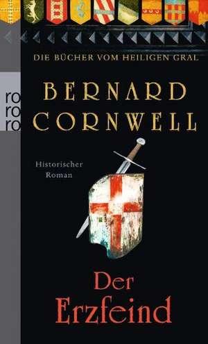 Die Bücher vom Heiligen Gral. Der Erzfeind de Bernard Cornwell