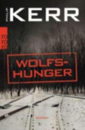 Wolfshunger de Philip Kerr