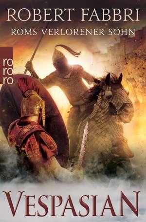 Vespasian. Roms verlorener Sohn de Robert Fabbri