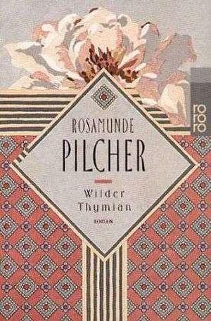 Wilder Thymian. Großdruck de Rosamunde Pilcher