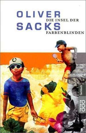 Die Insel der Farbenblinden de Oliver Sacks