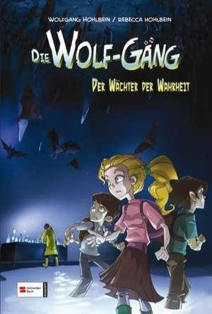 Die Wolf-Gaeng 03. Der Waechter der Wahrheit