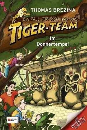 Ein Fall für dich und das Tiger-Team 01. Im Donnertempel de Thomas Brezina