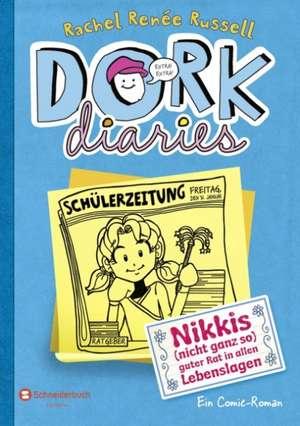 DORK Diaries 05. Nikkis (nicht ganz so) guter Rat in allen Lebenslagen de Rachel Renee Russell