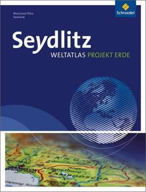 Seydlitz Weltatlas Projekt Erde. Rheinland-Pfalz, Saarland