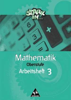 Stark in Mathematik. Oberstufe. Arbeitsheft 3