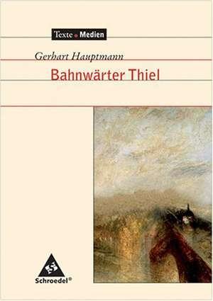 Bahnwaerter Thiel. Textausgabe mit Materialteil