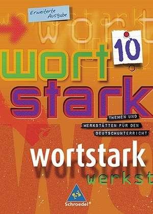 Wortstark. SprachLeseBuch 10. Erweiterte Ausgabe. Rechtschreibung 2006