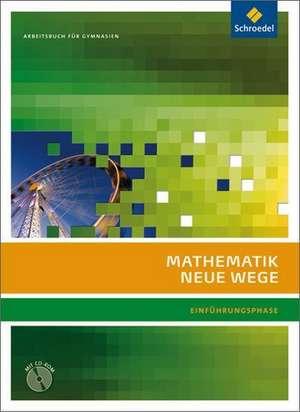 Mathematik Neue Wege SII. Arbeitsbuch Einfuehrungsphase. G8. Nordrhein-Westfalen