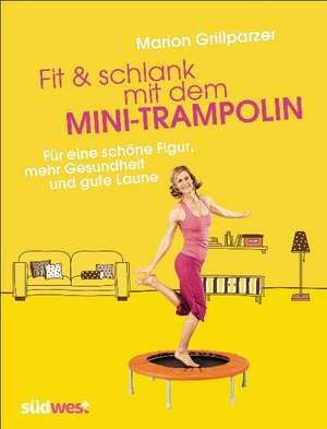 Fit & schlank mit dem Mini-Trampolin de Marion Grillparzer