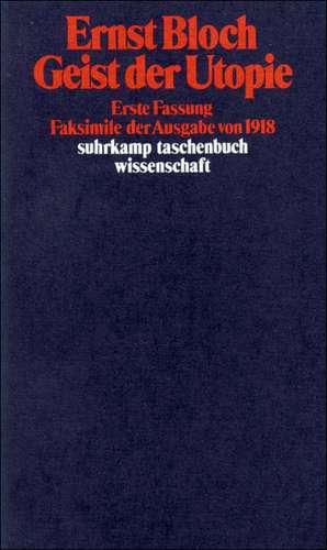 Geist der Utopie. Erste Fassung de Ernst Bloch