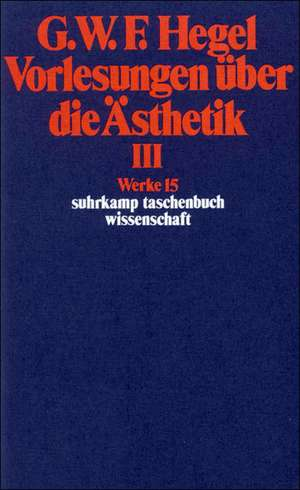 Vorlesungen ueber die AEsthetik III