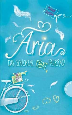 Aria, Das Schicksal faehrt Fahrrad