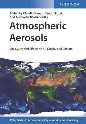 Atmospheric Aerosols: Life Cycles and Effects on Air Quality and Climate de Claudio Tomasi