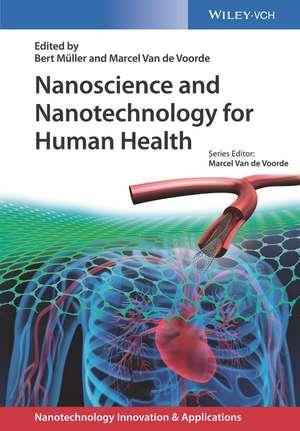 Nanoscience and Nanotechnology for Human Health de Bert Müller
