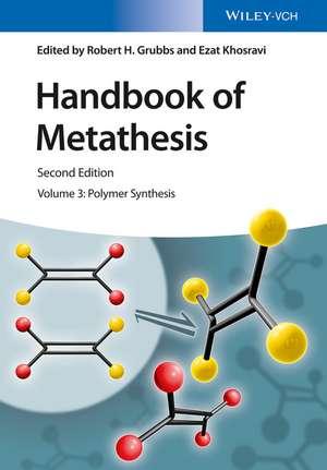Handbook of Metathesis, Volume 3: Polymer Synthesis de Robert H. Grubbs