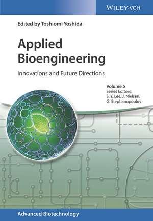 Applied Bioengineering: Innovations and Future Directions de Toshiomi Yoshida