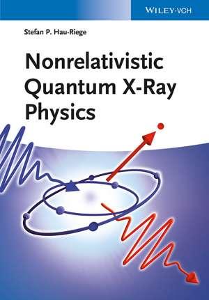 Nonrelativistic Quantum X–ray Physics