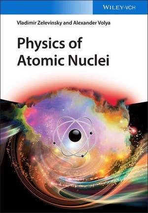 Physics of Atomic Nuclei de Vladimir Zelevinsky