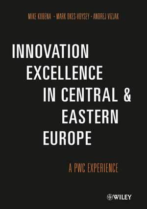 Innovation Excellence in Central and Eastern Europe: A PwC Experience de Mike Kubena