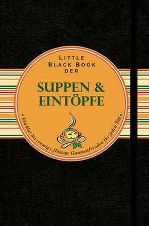 Little Black Book der Suppen und Eintoepfe