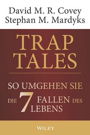 Trap Tales – Do umgehen Sie die 7 Fallen des Lebens