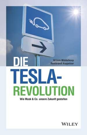 Die Tesla–Revolution – Wie Musk & Co. unsere Zukunft gestalten