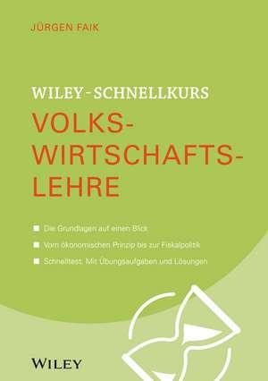 Wiley–Schnellkurs Volkswirtschaftslehre de Jürgen Faik