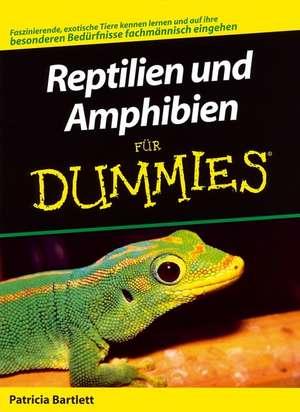Reptilien und Amphibien für Dummies de Patricia Bartlett