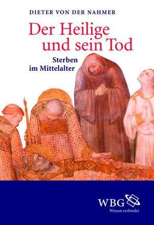 Der Heilige und sein Tod de Dieter von der Nahmer