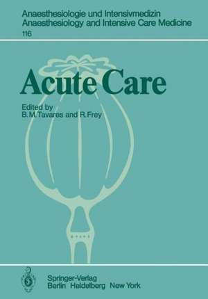 Acute Care: Based on the Proceedings of the Sixth International Symposium on Critical Care Medicine de B. M. Tavares