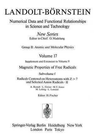 Radicals Centered on Heteroatoms with Z > 7 and Selected Anion Radicals II / Heteroatomzentrierte (Z > 7) Radikale und ausgewählte Anionradikale II de A. Berndt