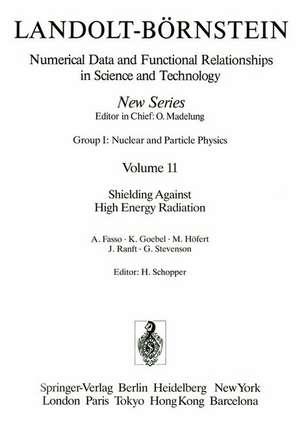 Shielding Against High Energy Radiation / Abschirmung gegen hochenergetische Strahlung de Herwig Schopper
