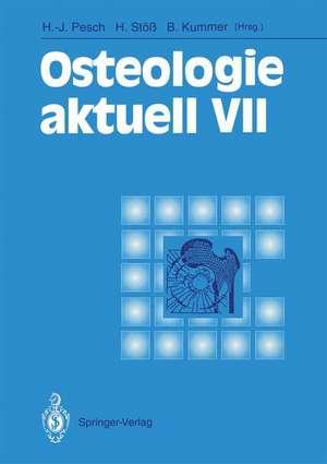 Osteologie aktuell VII: 7. Jahrestagung der Deutschen Gesellschaft für Osteologie e.V., 26.–28. März 1992 in Erlangen de Hans-Jürgen Pesch