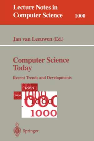 Computer Science Today: Recent Trends and Developments de Jan van Leeuwen