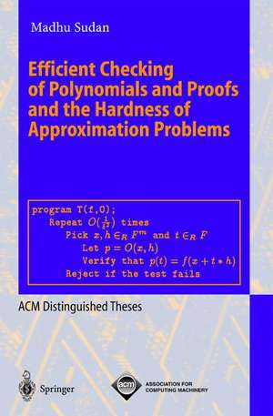 Efficient Checking of Polynomials and Proofs and the Hardness of Approximation Problems de Madhu Sudan