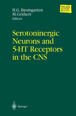 Serotoninergic Neurons and 5-HT Receptors in the CNS de H.G. Baumgarten