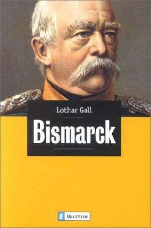 Bismarck de Lothar Gall