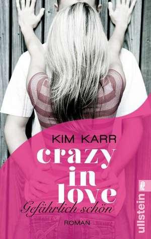 Karr, K: Crazy in Love 1 - Gefährlich schön