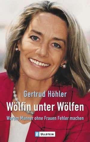 Wölfin unter Wölfen de Gertrud Höhler