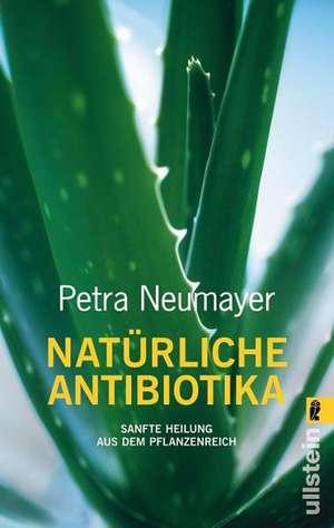 Natürliche Antibiotika de Petra Neumayer