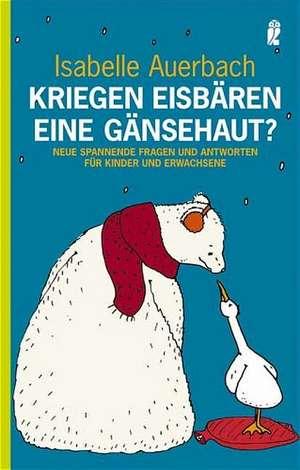 Kriegen Eisbären eine Gänsehaut? de Isabelle Auerbach