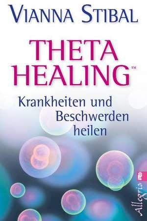 Theta Healing - Krankheiten und Beschwerden heilen