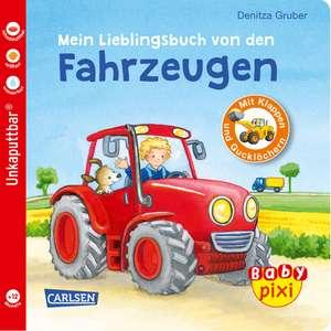 Baby Pixi 68: Mein Lieblingsbuch von den Fahrzeugen de Denitza Gruber