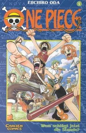 One Piece 05. Wem schlägt jetzt die Stunde? de Eiichiro Oda